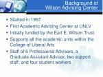 background of wilson advising center