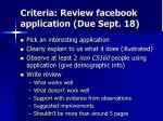 criteria review facebook application due sept 18
