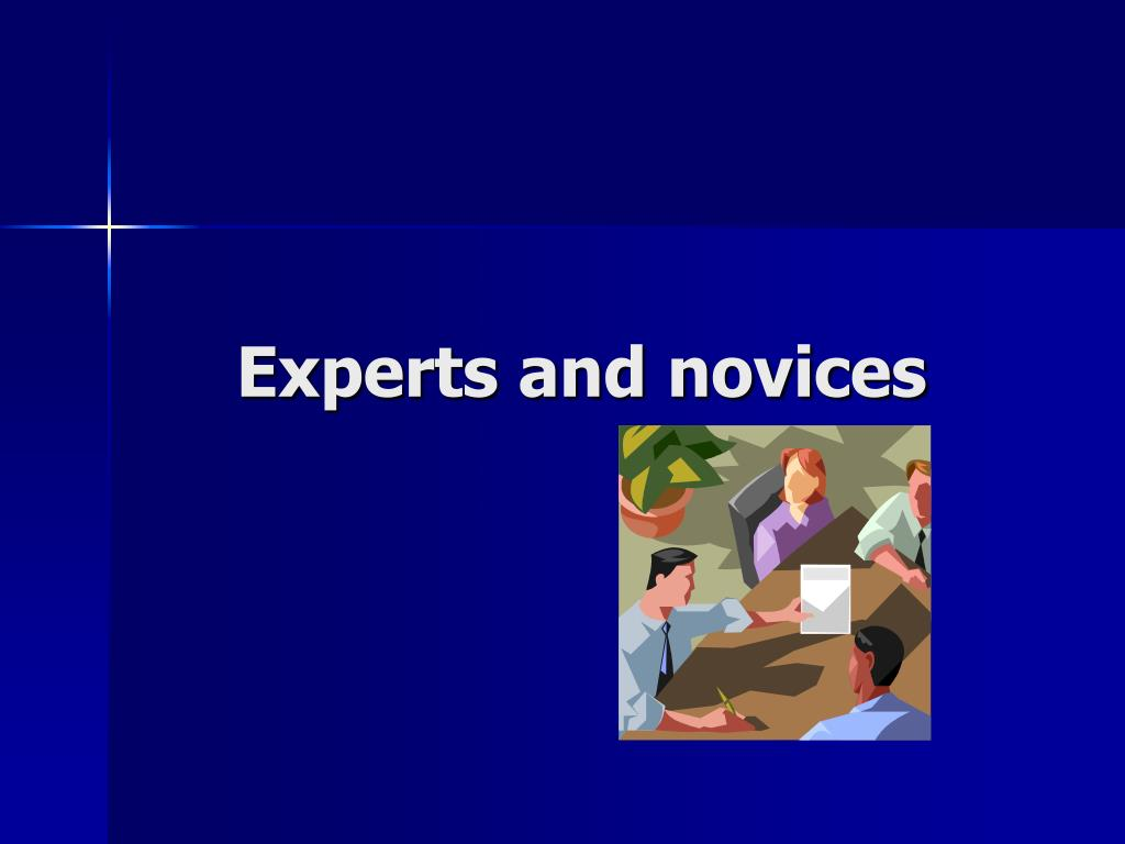 Experts and novices