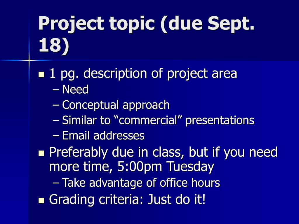 Project topic (due Sept. 18)