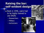 raising the bar self evident design
