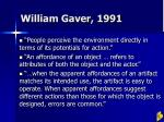 william gaver 1991