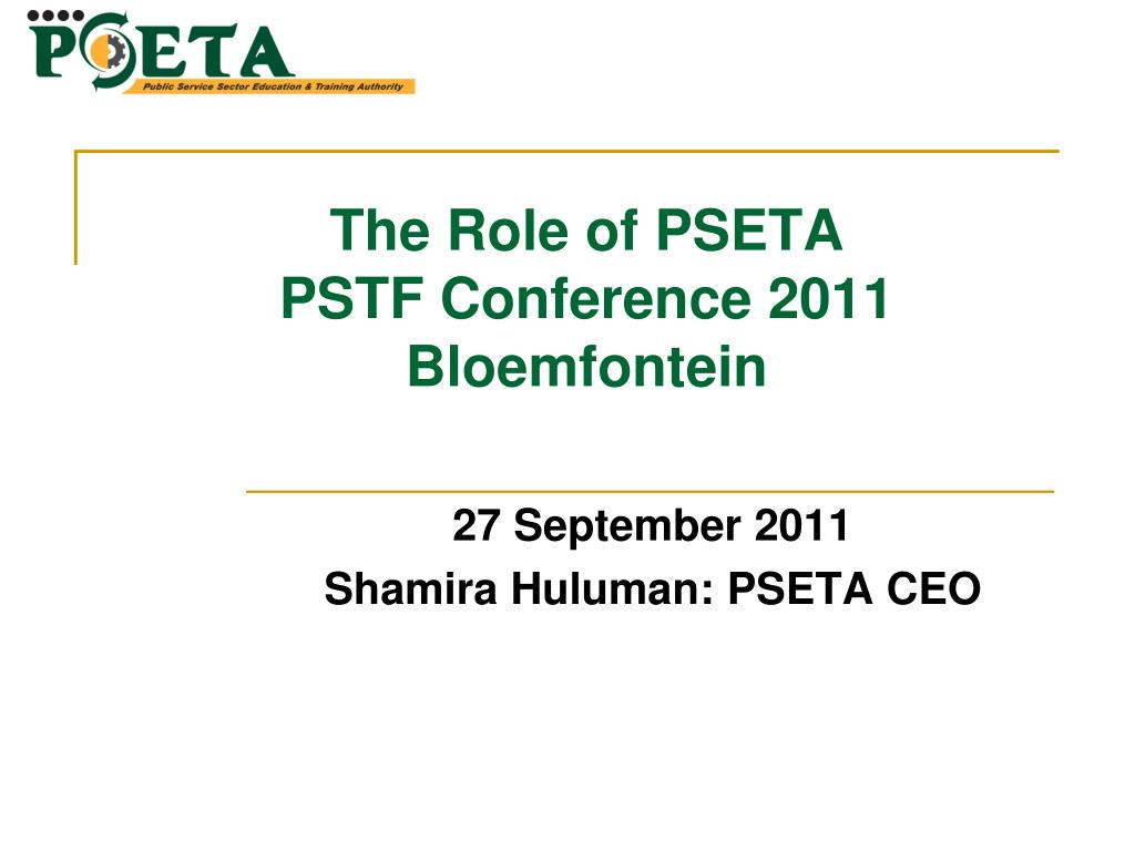 the role of pseta pstf conference 2011 bloemfontein l.