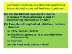 referencing outcomes in behavioral disorders to macro societal issues and problems continued