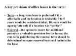 a key provision of office leases is the term