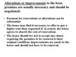 alterations or improvements to the lease premises are usually necessary and should be negotiated