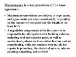 maintenance is a key provision of the lease agreement