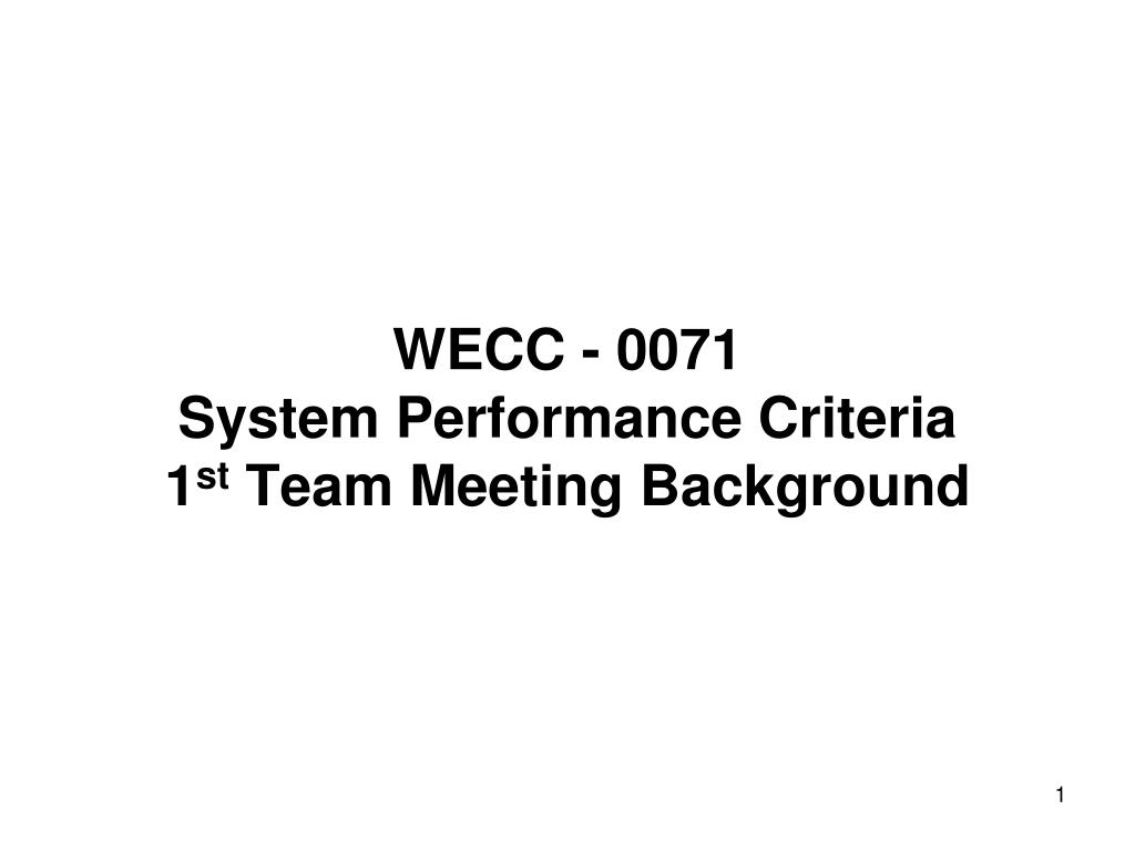 wecc 0071 system performance criteria 1 st team meeting background l.