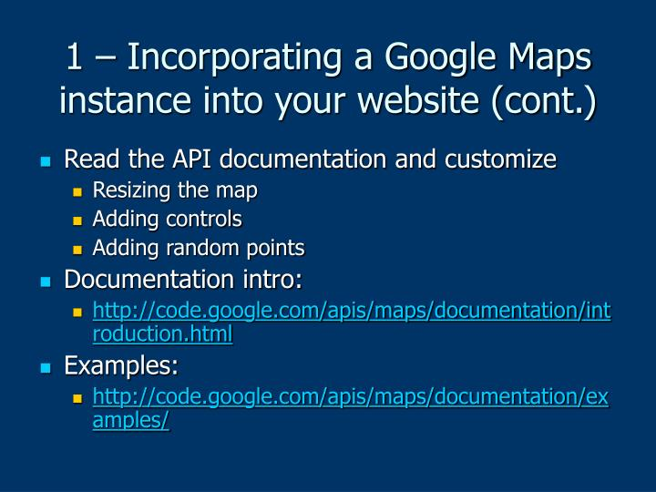1 incorporating a google maps instance into your website cont