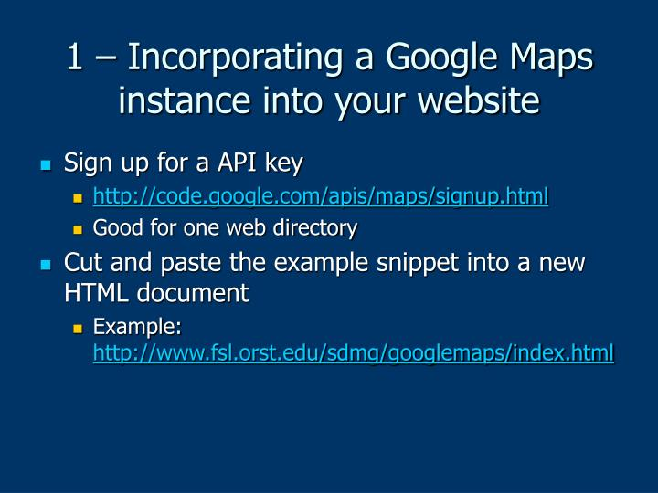 1 incorporating a google maps instance into your website