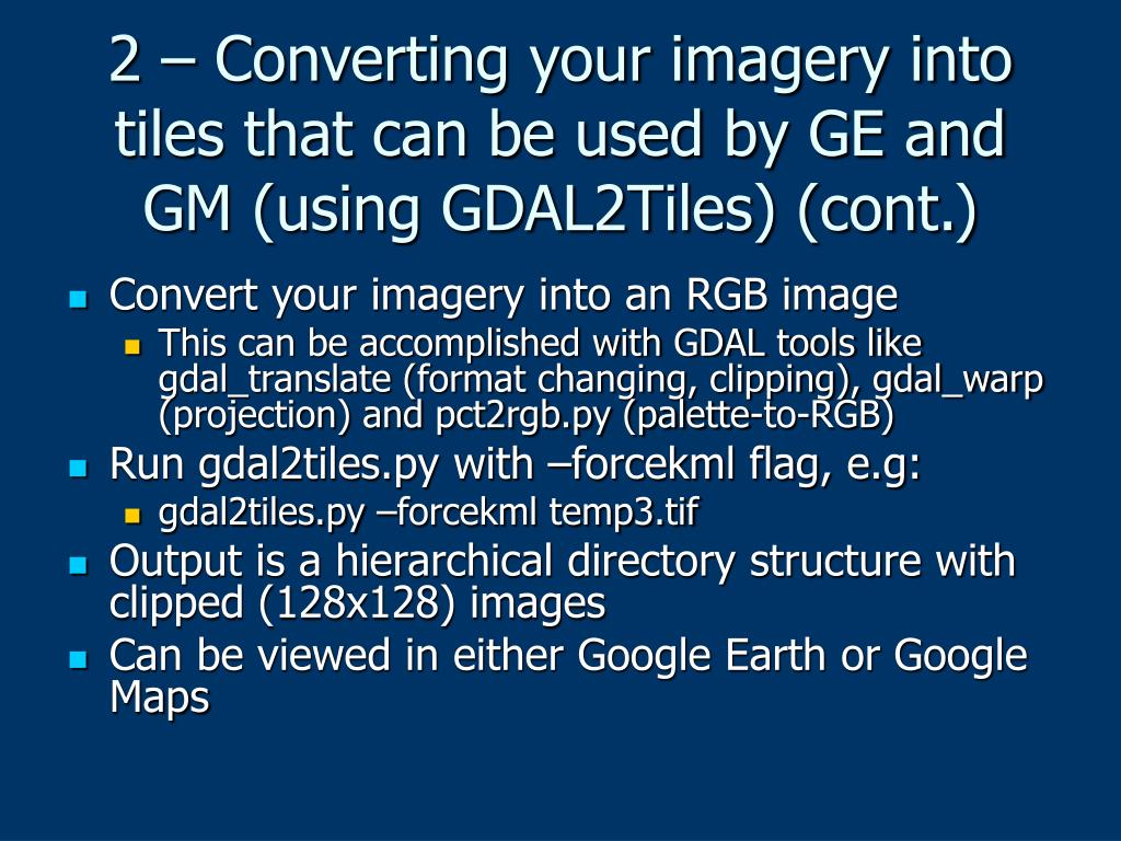 2 – Converting your imagery into tiles that can be used by GE and GM (using GDAL2Tiles) (cont.)