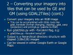 2 converting your imagery into tiles that can be used by ge and gm using gdal2tiles cont