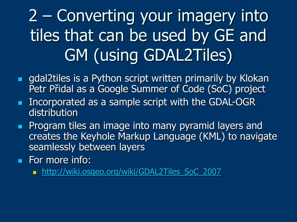 2 – Converting your imagery into tiles that can be used by GE and GM (using GDAL2Tiles)