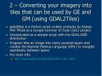 2 converting your imagery into tiles that can be used by ge and gm using gdal2tiles