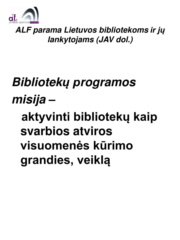 alf parama lietuvos bibliotekoms ir j lankytojams jav dol l.