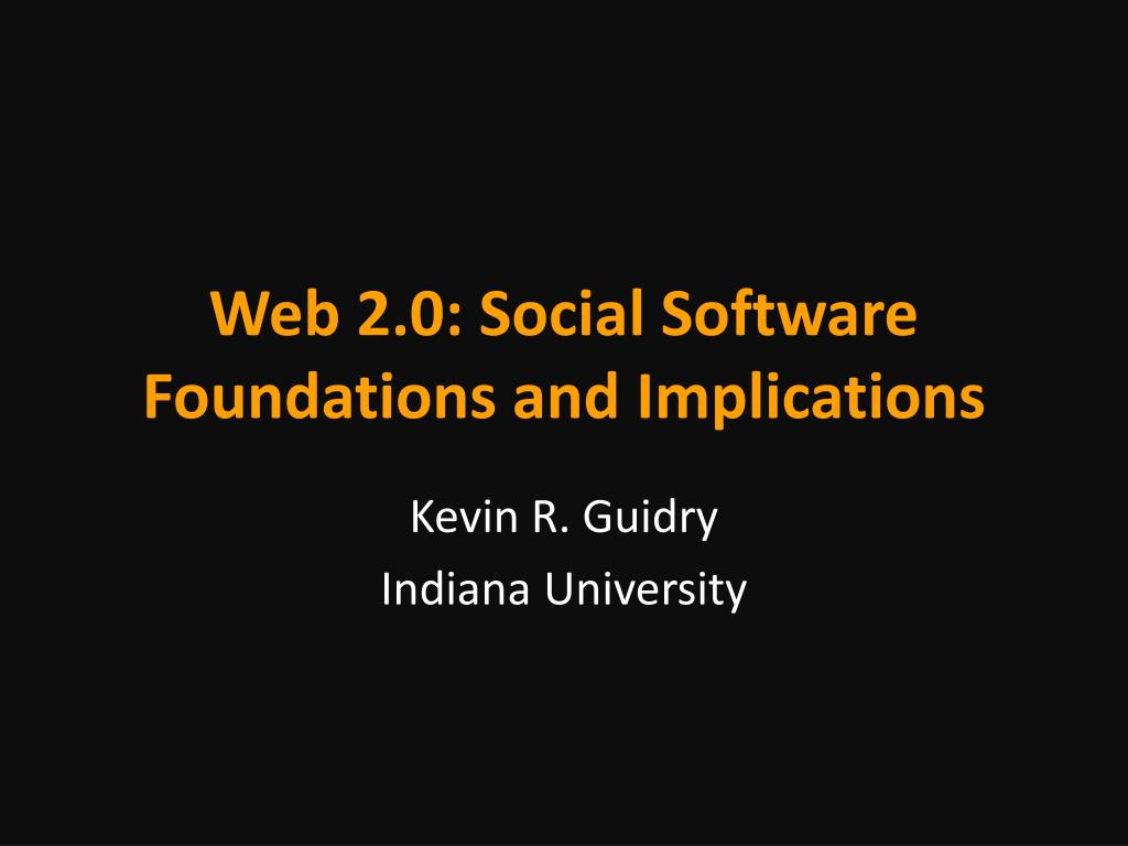web 2 0 social software foundations and implications l.