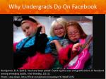 why undergrads do on facebook49
