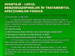 avantaje locul benzodiazepinelor n tratamentul afec iunilor psihice15