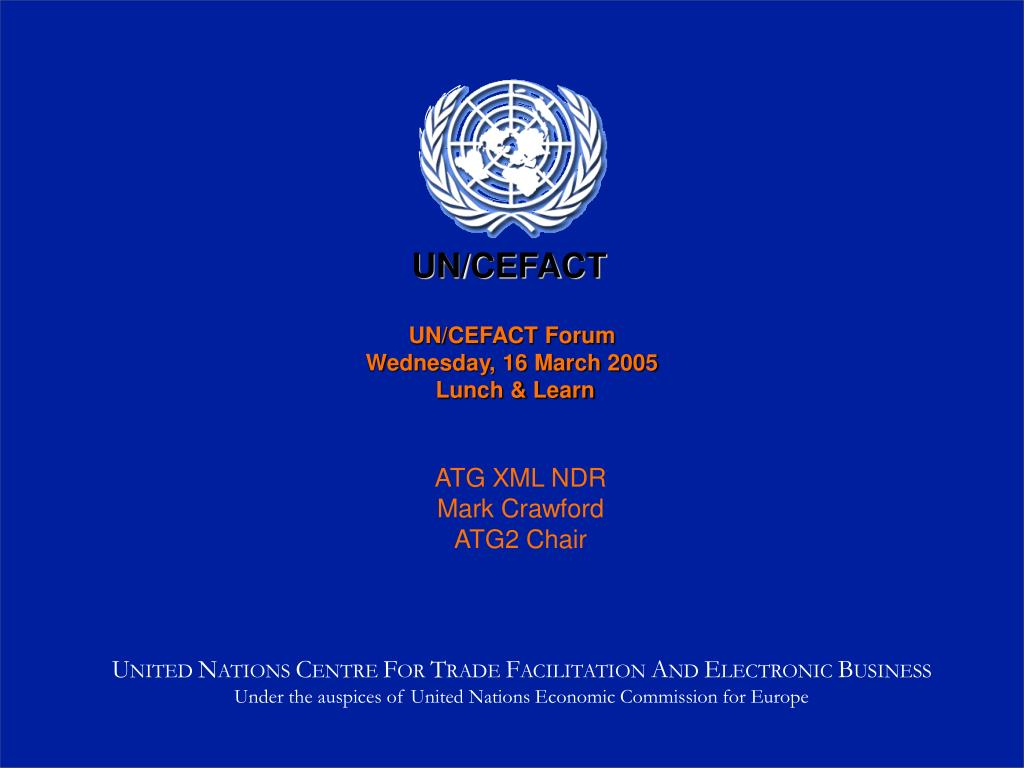 un cefact forum wednesday 16 march 2005 lunch learn l.