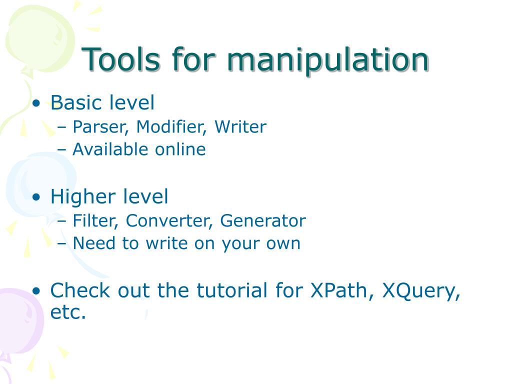 Tools for manipulation