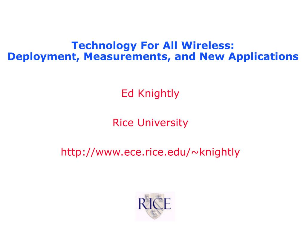 technology for all wireless deployment measurements and new applications l.