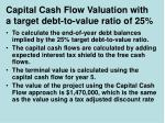 capital cash flow valuation with a target debt to value ratio of 2519