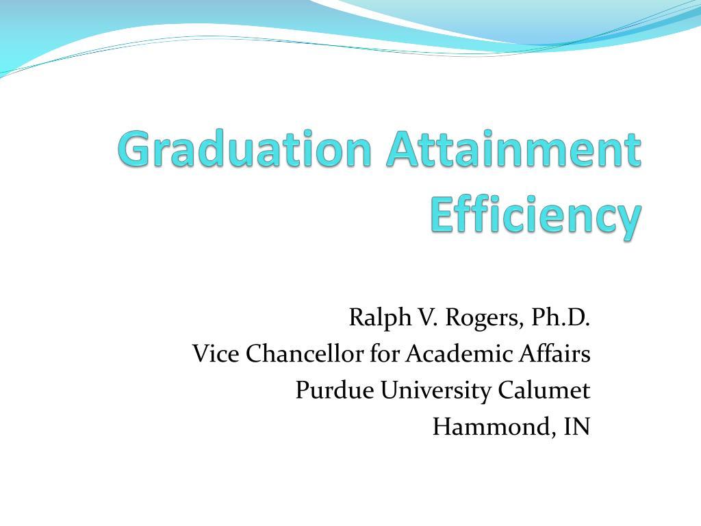 graduation attainment efficiency l.