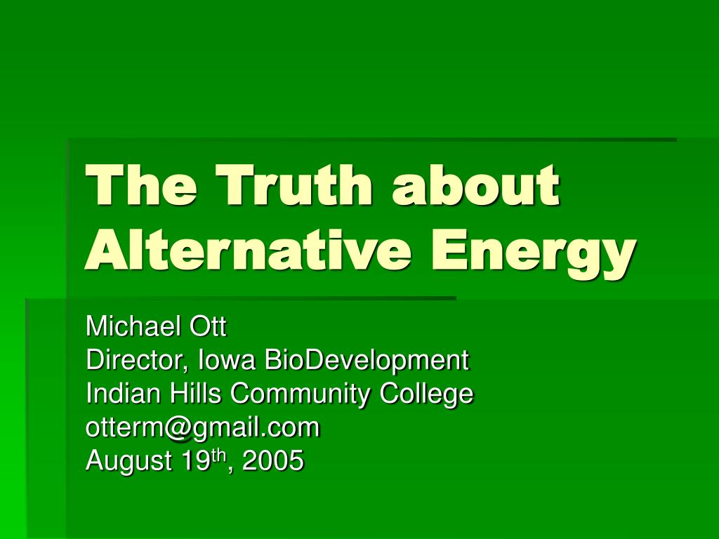 the truth about alternative energy l.