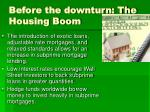 before the downturn the housing boom