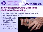 to give support during grief need not involve counselling