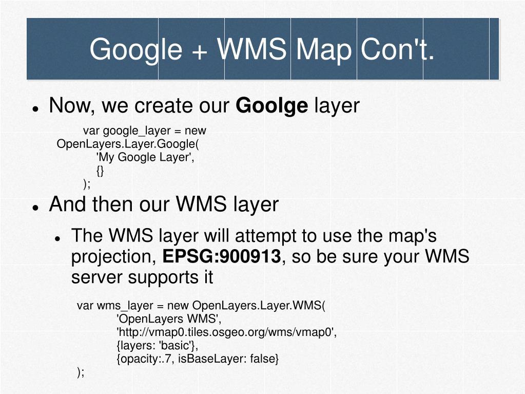 Google + WMS Map Con't.