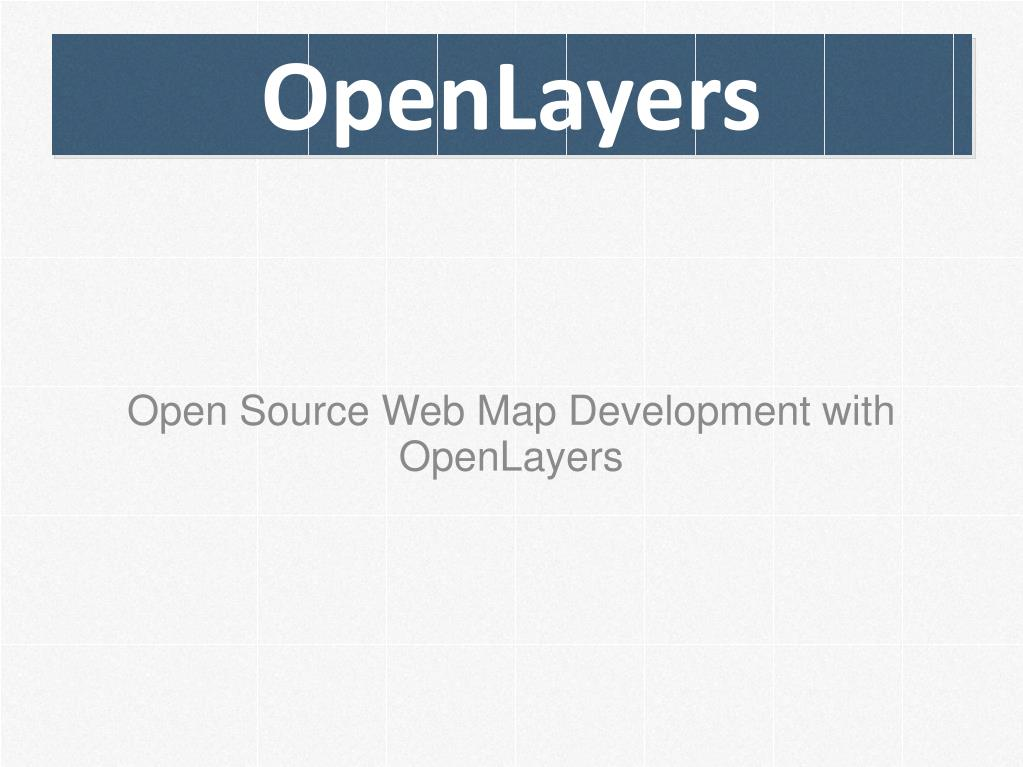 open source web map development with openlayers l.