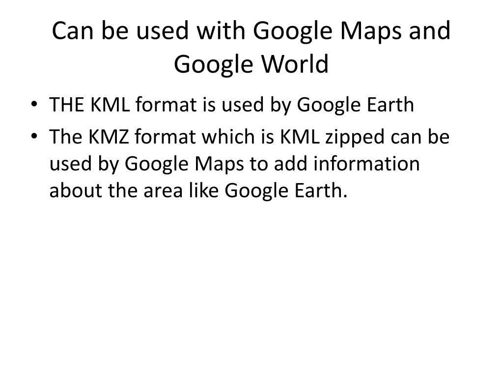 Can be used with Google Maps and Google World