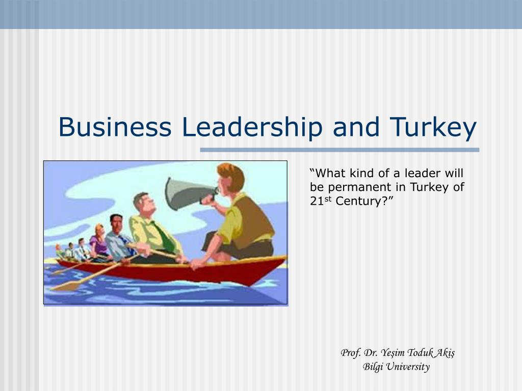 business leadership and turkey l.