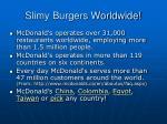 slimy burgers worldwide