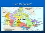 two canadas
