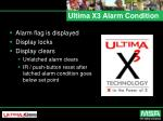 ultima x3 alarm condition
