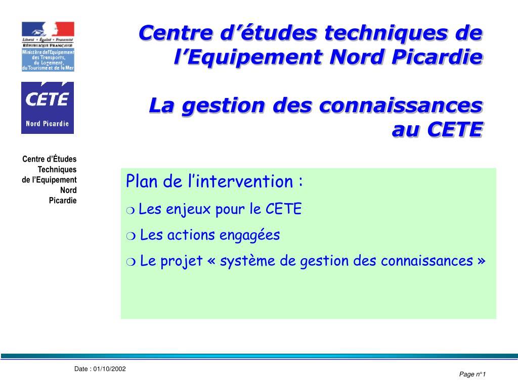 centre d tudes techniques de l equipement nord picardie la gestion des connaissances au cete l.