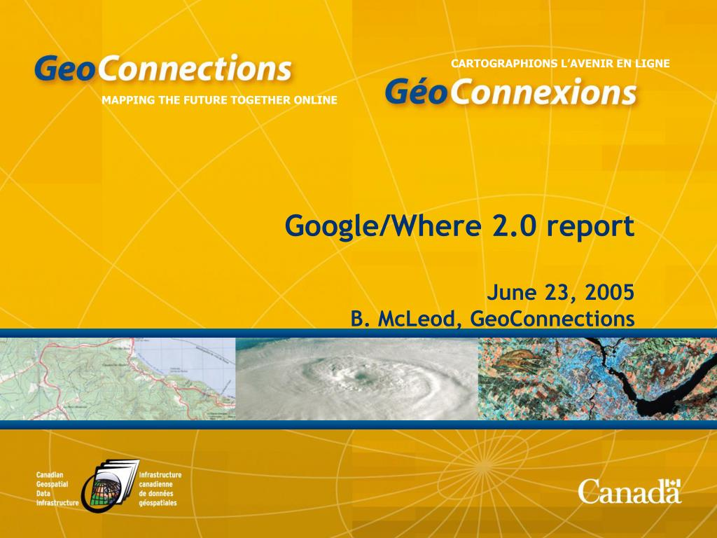 google where 2 0 report june 23 2005 b mcleod geoconnections l.