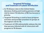 targeted tb testing and treatment of latent tb infection