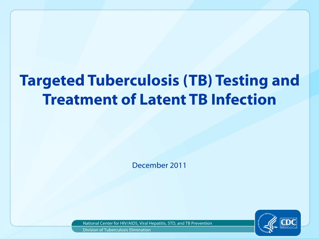 targeted tuberculosis tb testing and treatment of latent tb infection l.