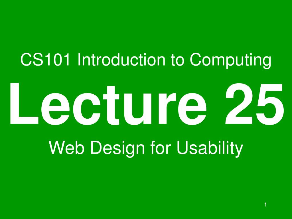 cs101 introduction to computing lecture 25 web design for usability l.