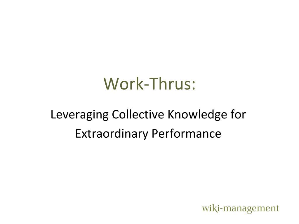 work thrus l.