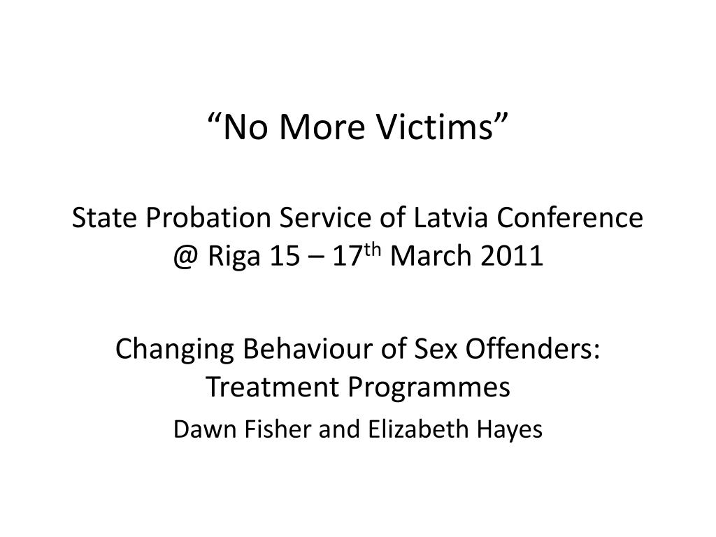 no more victims state probation service of latvia conference @ riga 15 17 th march 2011 l.