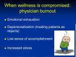 when wellness is compromised physician burnout