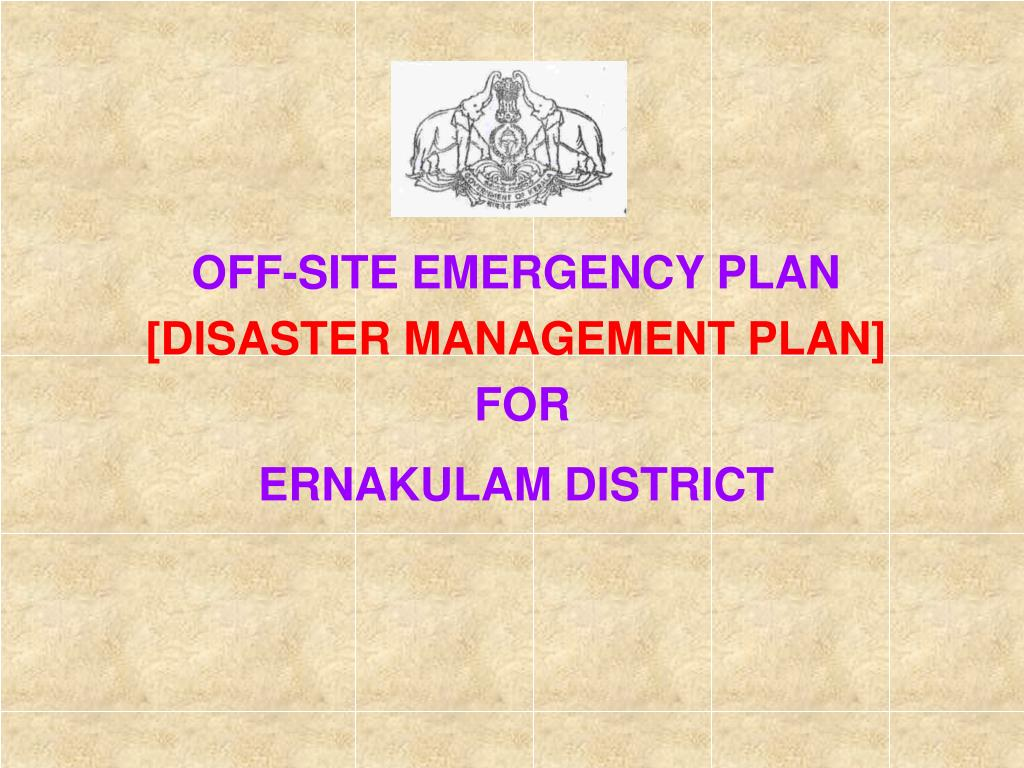 off site emergency plan disaster management plan for ernakulam district l.