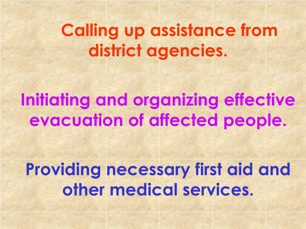Calling up assistance from district agencies.
