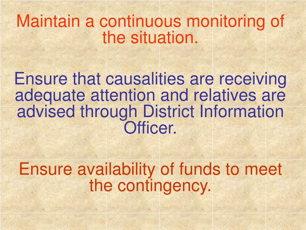 Maintain a continuous monitoring of the situation.