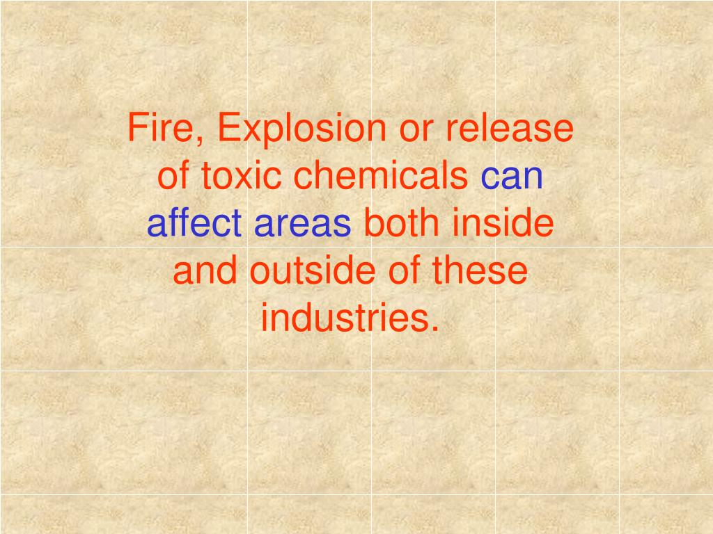 Fire, Explosion or release of toxic chemicals