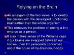 relying on the brain